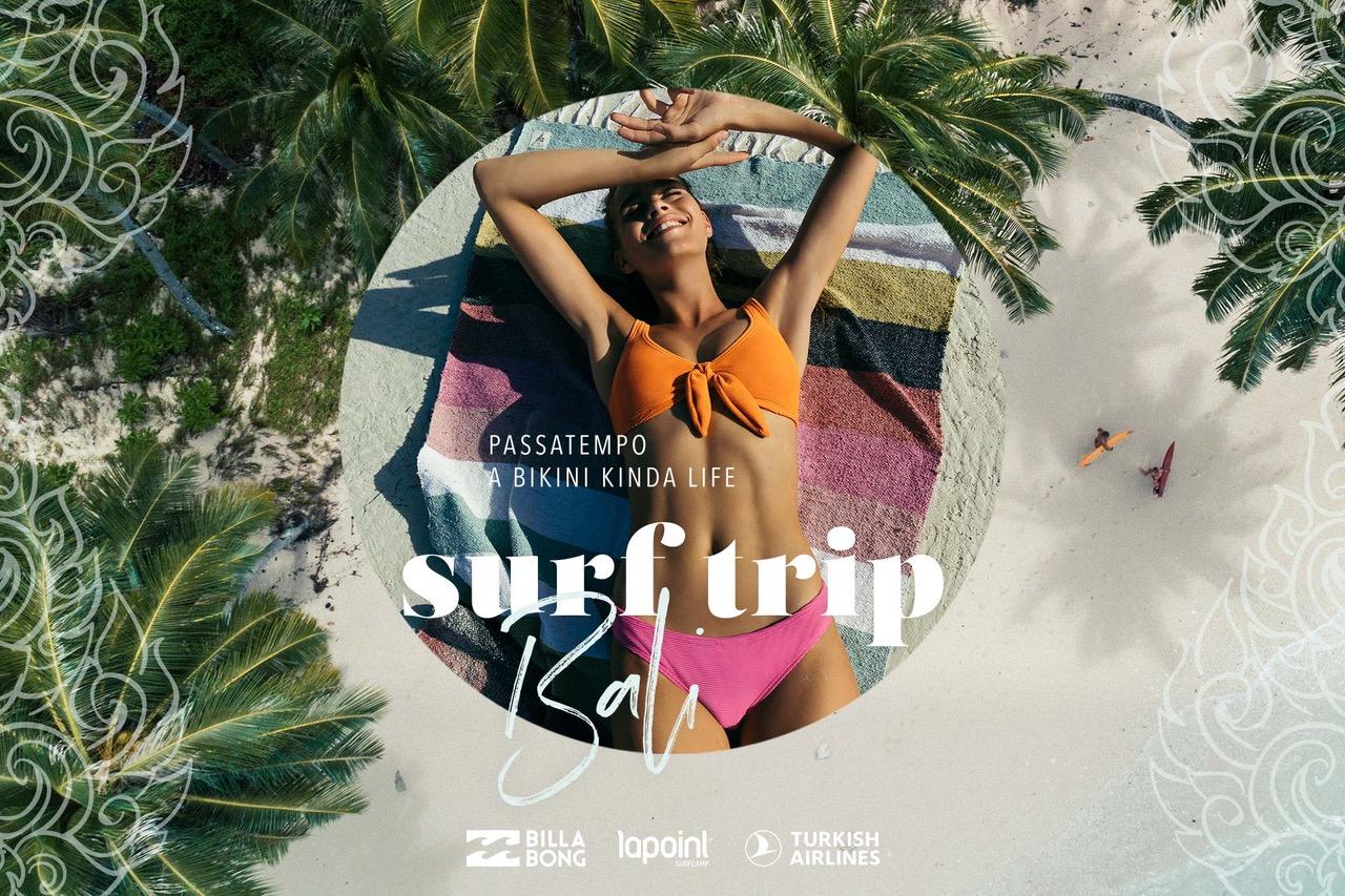 "Passatempo ""A Bikini Kinda Life"" - Surf Trip Bali"